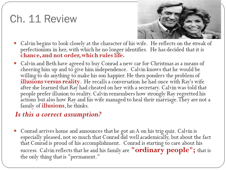 Ch. 11 Review Calvin begins to look closely at the character of his wife. He reflects on the streak of perfectionism in her, with which he no longer i