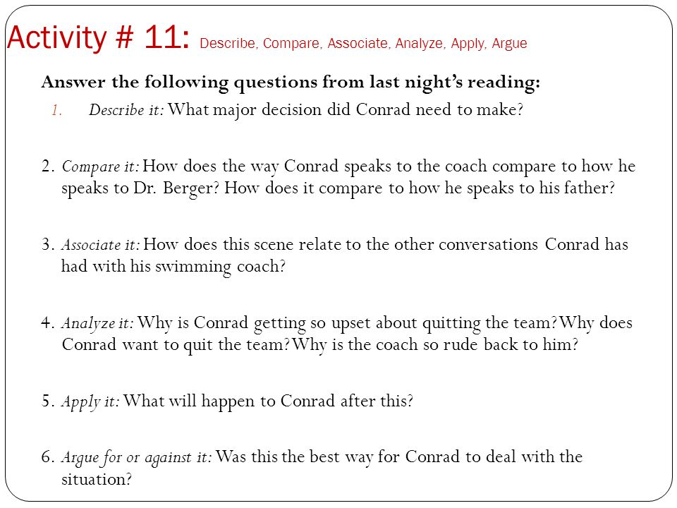 Activity # 11: Describe, Compare, Associate, Analyze, Apply, Argue Answer the following questions from last night's reading: 1. Describe it: What majo