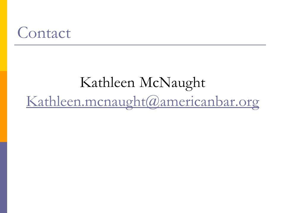 Contact Kathleen McNaught Kathleen.mcnaught@americanbar.org