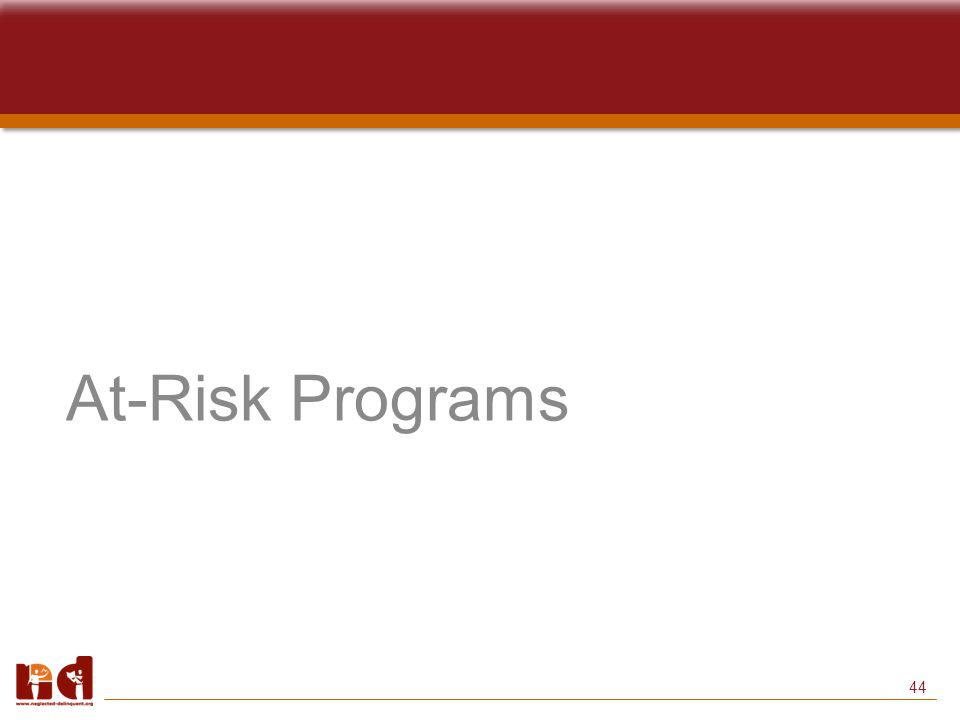 44 At-Risk Programs