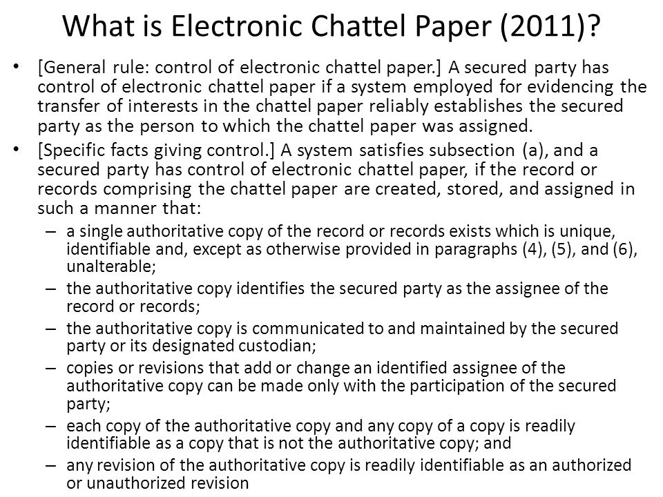 What is Electronic Chattel Paper (2011)? [General rule: control of electronic chattel paper.] A secured party has control of electronic chattel paper