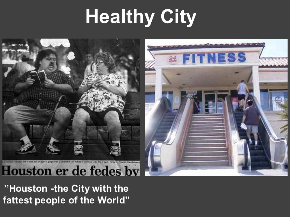 Houston -the City with the fattest people of the World Healthy City