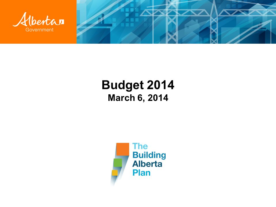 Budget 2014 March 6, 2014
