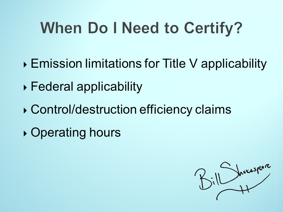  Emission limitations for Title V applicability  Federal applicability  Control/destruction efficiency claims  Operating hours