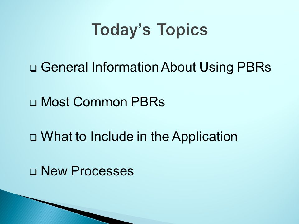  General Information About Using PBRs  Most Common PBRs  What to Include in the Application  New Processes