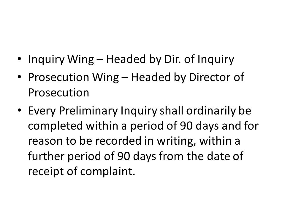 Inquiry Wing – Headed by Dir.