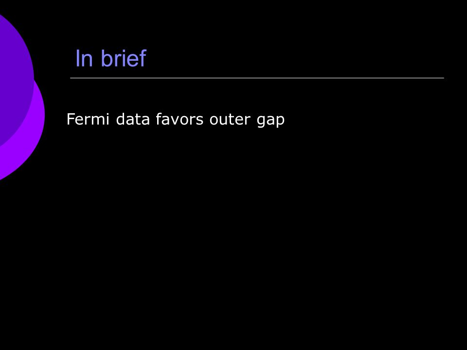 In brief Fermi data favors outer gap