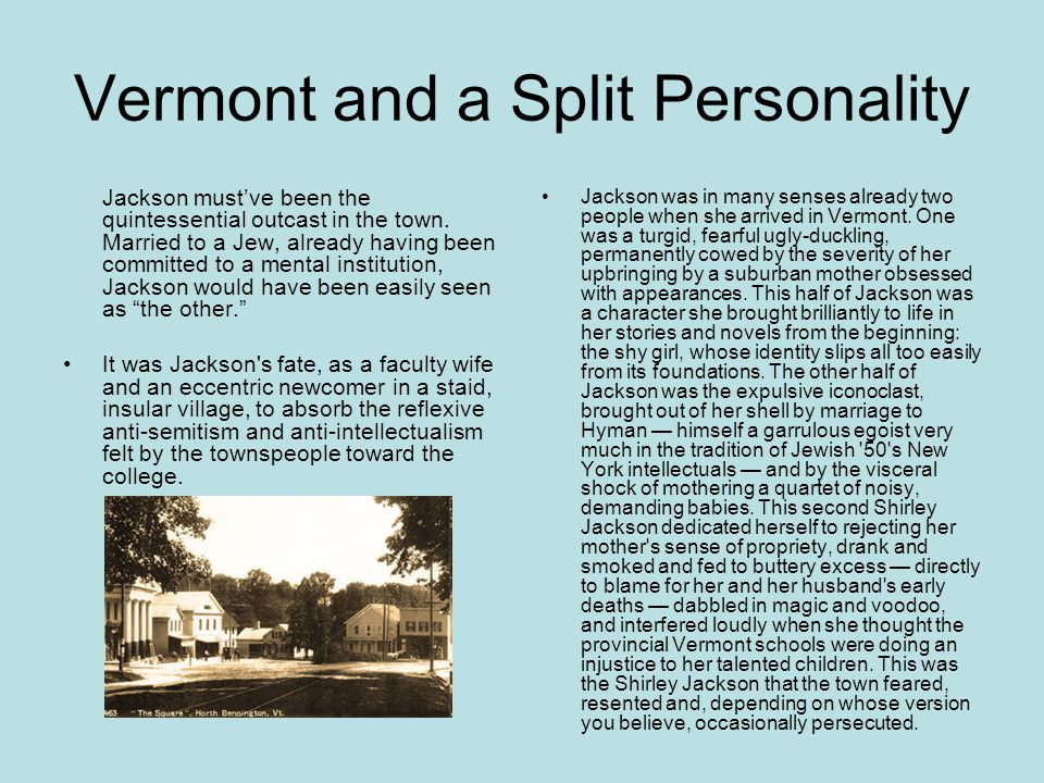 Vermont and a Split Personality Jackson must've been the quintessential outcast in the town.
