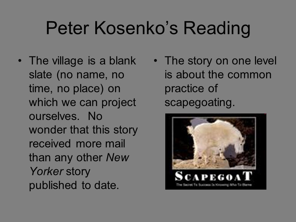 Peter Kosenko's Reading The village is a blank slate (no name, no time, no place) on which we can project ourselves.