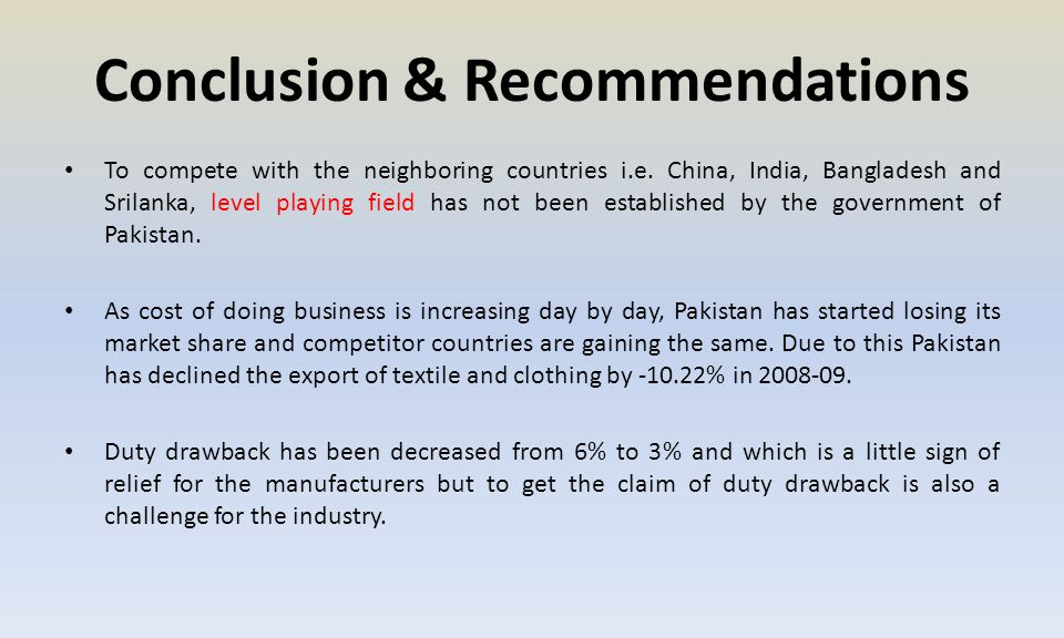 Conclusion & Recommendations To compete with the neighboring countries i.e.