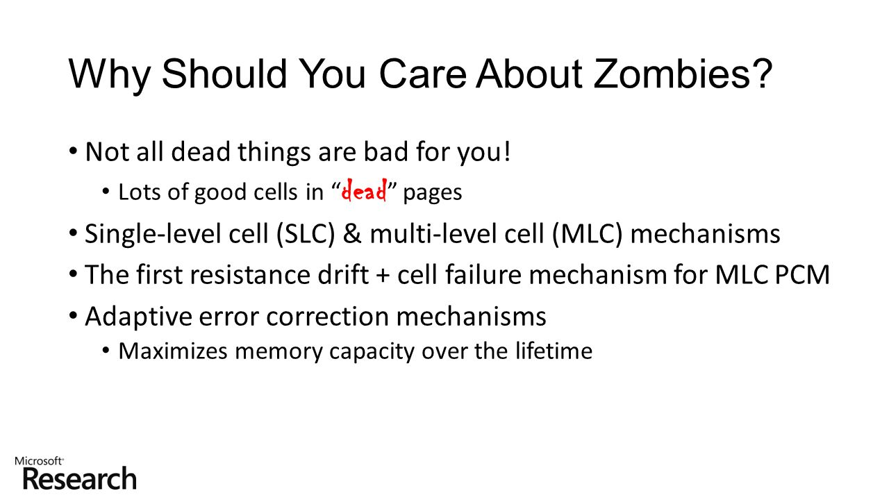 """Not all dead things are bad for you! Lots of good cells in """" dead """" pages Single-level cell (SLC) & multi-level cell (MLC) mechanisms The first resist"""