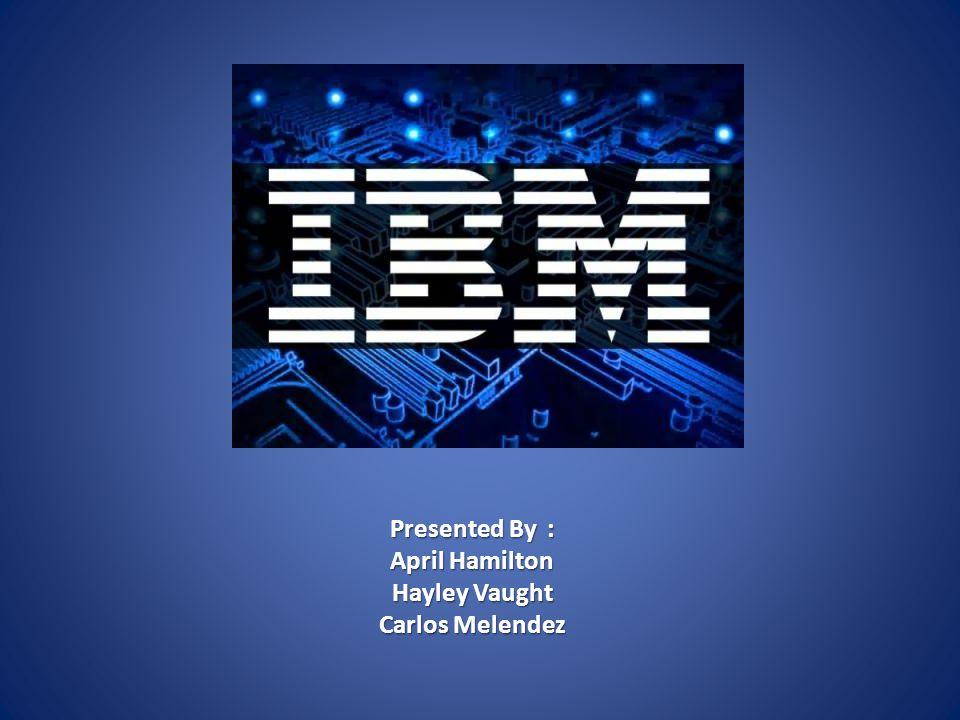 Presented By : April Hamilton Hayley Vaught Carlos Melendez