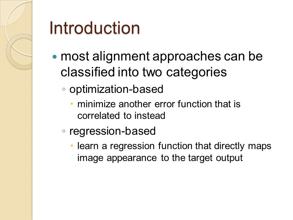 Discussion and Conclusion By jointly regressing the entire shape and minimizing the alignment error, the shape constraint is automatically encoded.