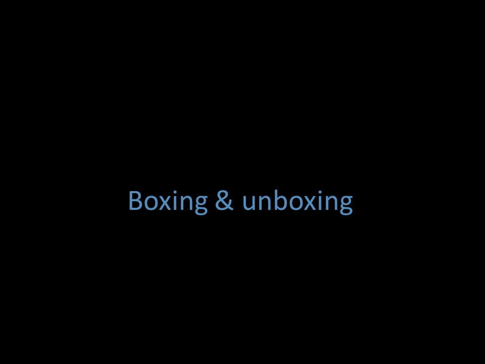 Boxing & unboxing