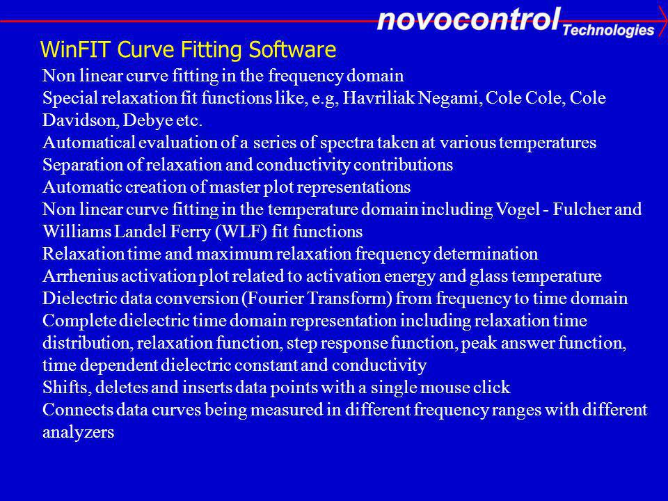 WinFIT Curve Fitting Software Non linear curve fitting in the frequency domain Special relaxation fit functions like, e.g, Havriliak Negami, Cole Cole, Cole Davidson, Debye etc.
