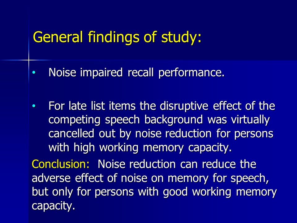 General findings of study: Noise impaired recall performance.