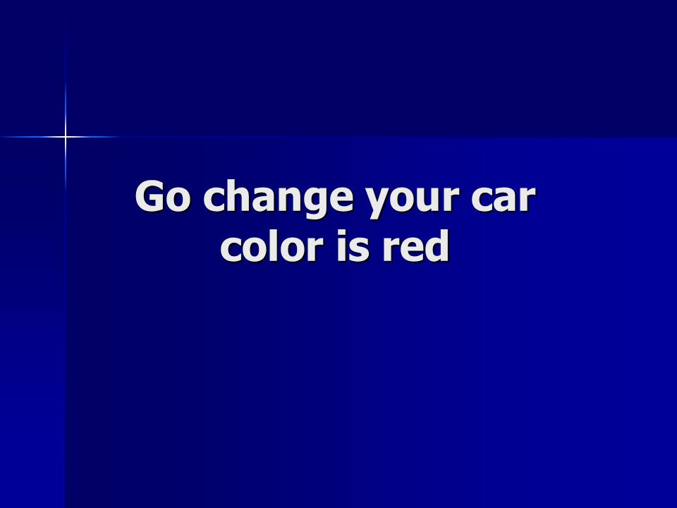 Go change your car color is red