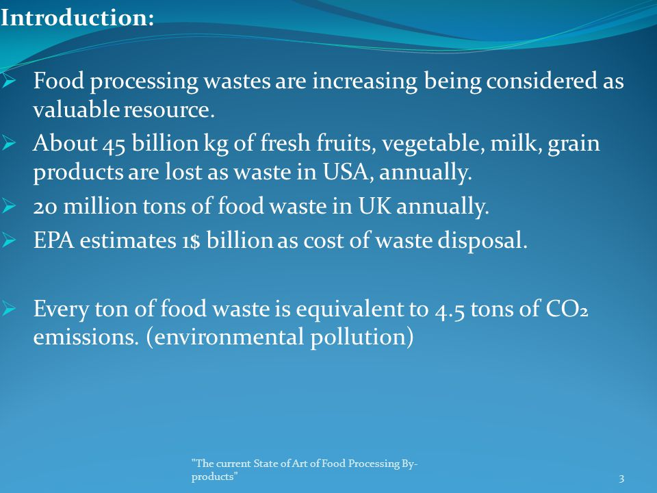 Introduction:  Food processing wastes are increasing being considered as valuable resource.