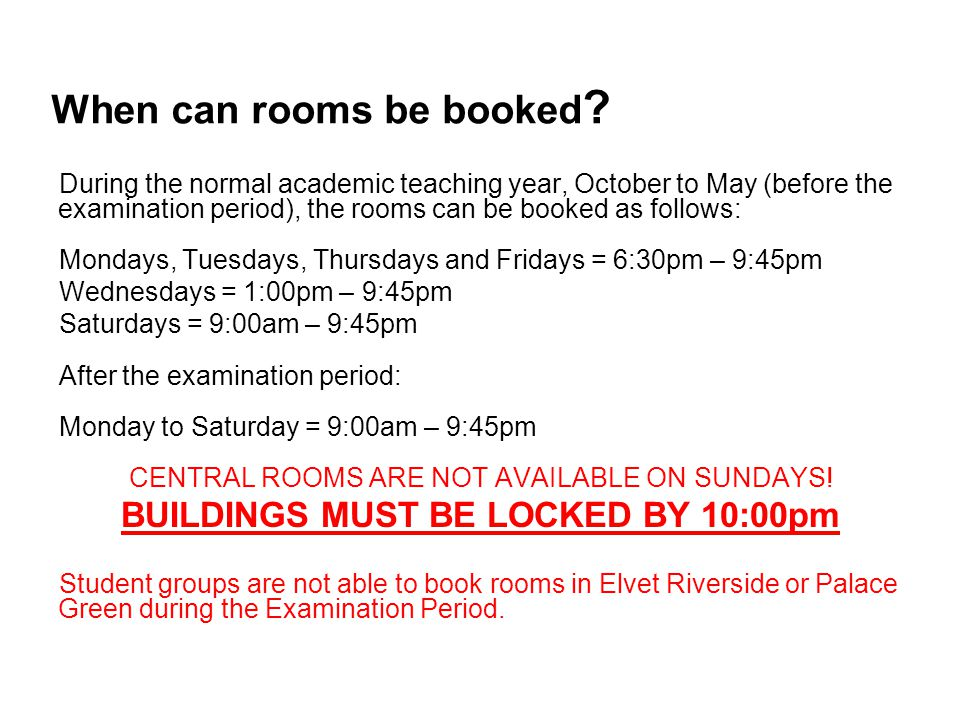 When can rooms be booked .