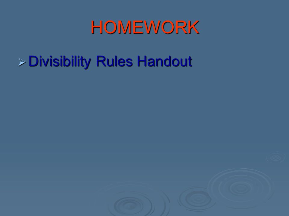 HOMEWORK  Divisibility Rules Handout