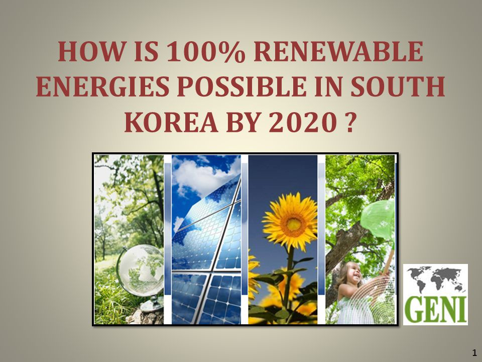 HOW IS 100% RENEWABLE ENERGIES POSSIBLE IN SOUTH KOREA BY 2020 1
