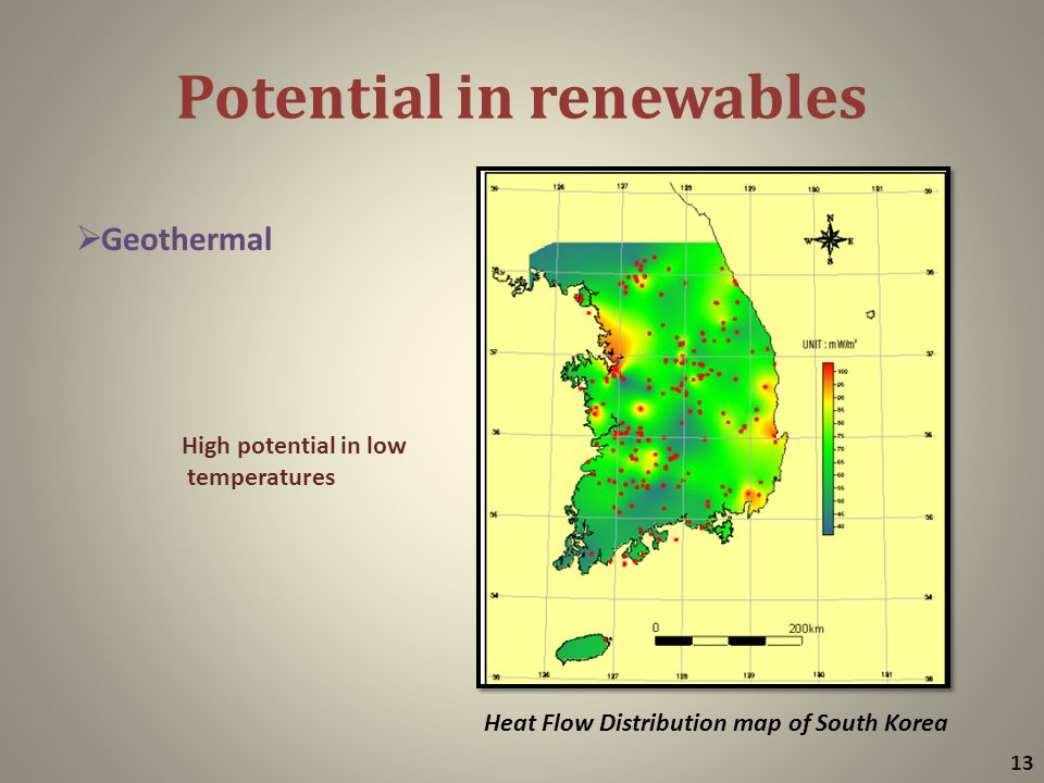 Potential in renewables 13  Geothermal High potential in low temperatures Heat Flow Distribution map of South Korea