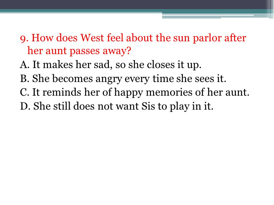 9.How does West feel about the sun parlor after her aunt passes away.