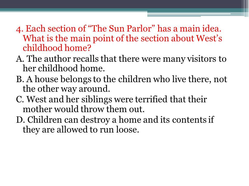 4.Each section of The Sun Parlor has a main idea.