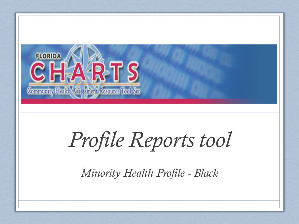 Profile Reports tool Minority Health Profile - Black