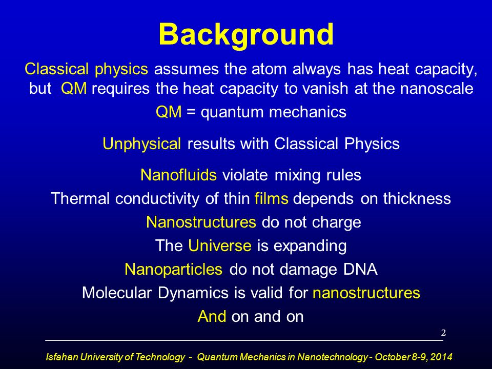 Classical physics assumes the atom always has heat capacity, but QM requires the heat capacity to vanish at the nanoscale QM = quantum mechanics Unphy