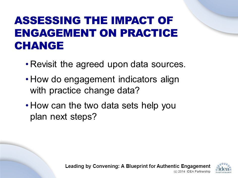 Leading by Convening: A Blueprint for Authentic Engagement (c) 2014 IDEA Partnership ONLINE TOOL: SAMPLE SURVEY ITEM
