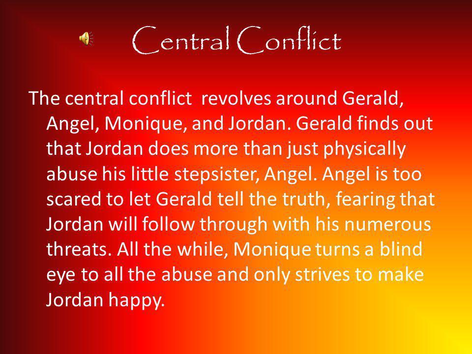 Antagonist Jordan Jordan is Gerald's abusive stepfather.