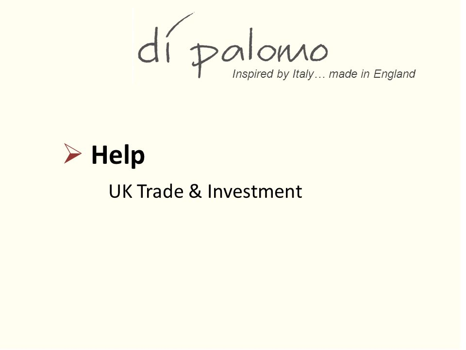 Inspired by Italy… made in England  Help UK Trade & Investment