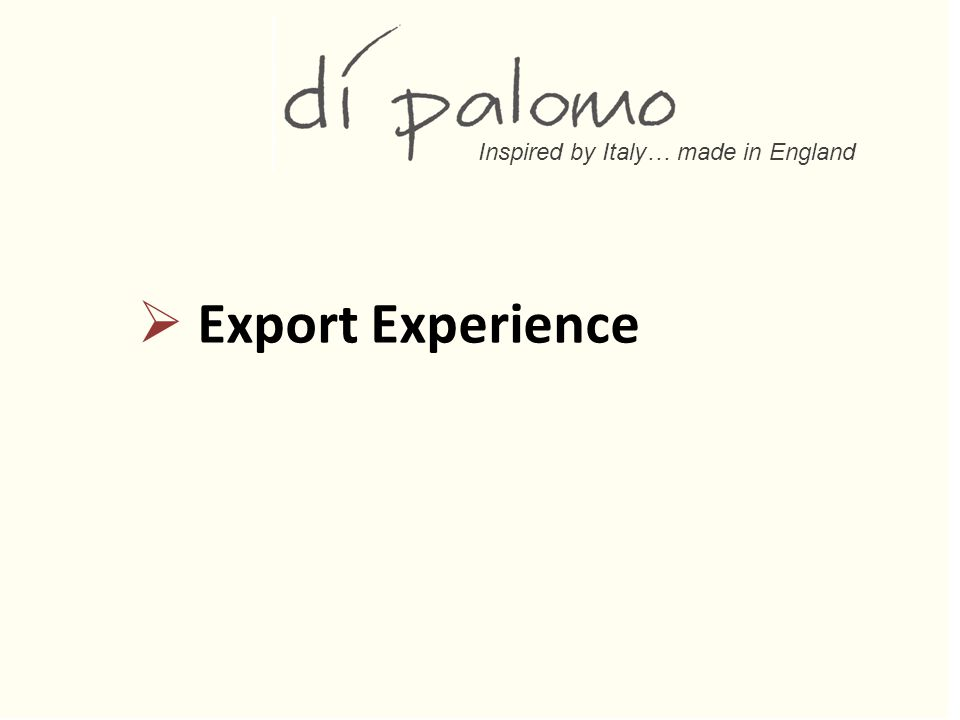 Inspired by Italy… made in England  Export Experience