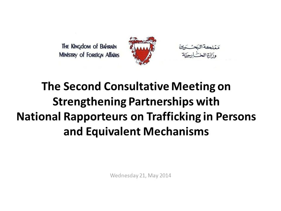 The Second Consultative Meeting on Strengthening Partnerships with National Rapporteurs on Trafficking in Persons and Equivalent Mechanisms Wednesday 21, May 2014