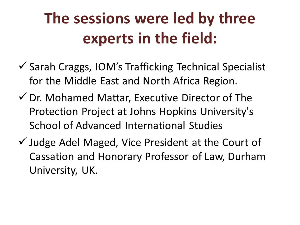 The sessions were led by three experts in the field: Sarah Craggs, IOM's Trafficking Technical Specialist for the Middle East and North Africa Region.