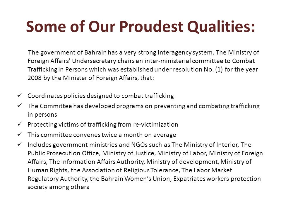 Some of Our Proudest Qualities: The government of Bahrain has a very strong interagency system.