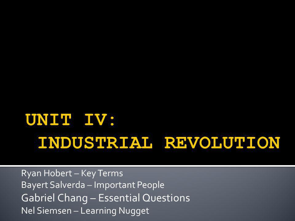Ryan Hobert – Key Terms Bayert Salverda – Important People Gabriel Chang – Essential Questions Nel Siemsen – Learning Nugget