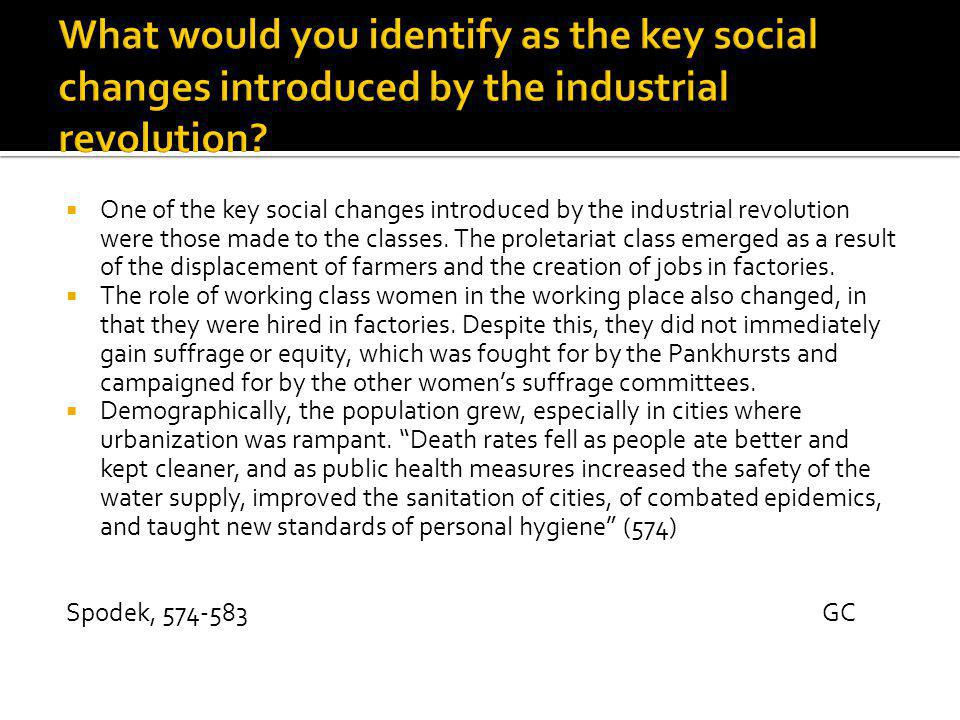  One of the key social changes introduced by the industrial revolution were those made to the classes.