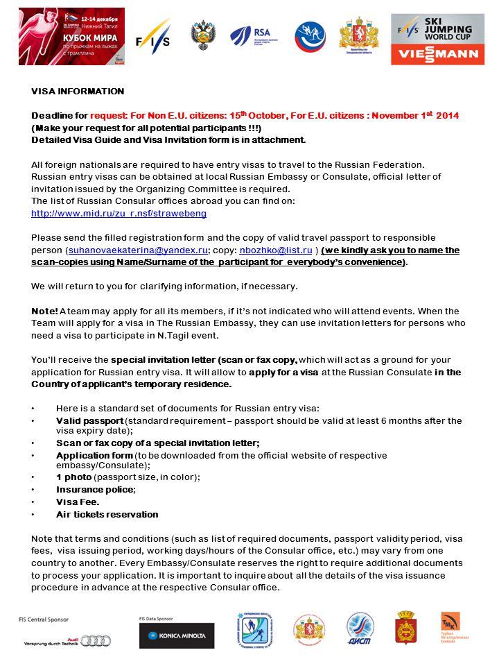 VISA INFORMATION Deadline for request: For Non E.U.