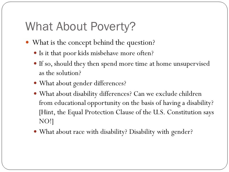 What About Poverty. What is the concept behind the question.
