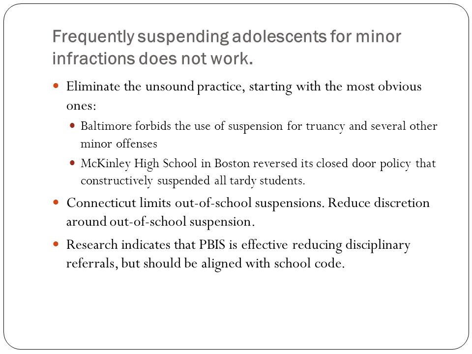 Frequently suspending adolescents for minor infractions does not work.