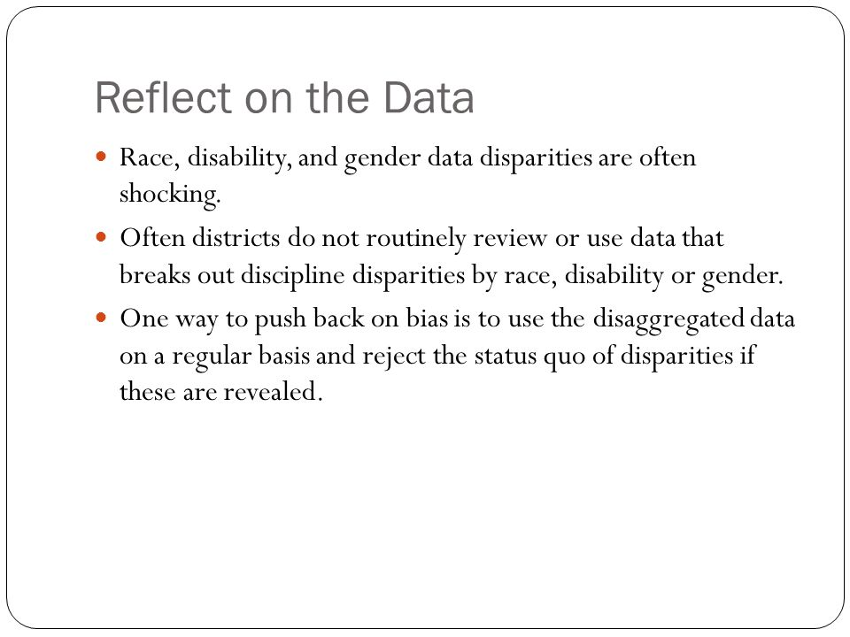 Reflect on the Data Race, disability, and gender data disparities are often shocking.