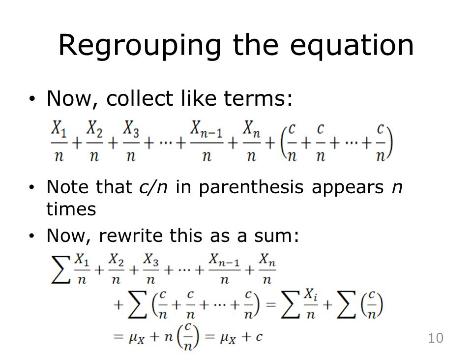 Regrouping the equation Now, collect like terms: Note that c/n in parenthesis appears n times Now, rewrite this as a sum: 10