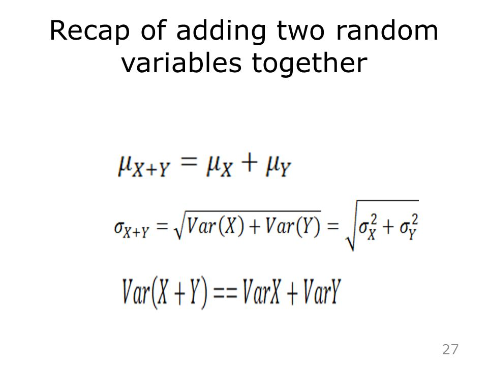 Recap of adding two random variables together 27
