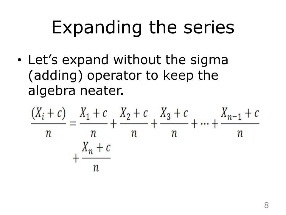 Expanding the series Let's expand without the sigma (adding) operator to keep the algebra neater. 8
