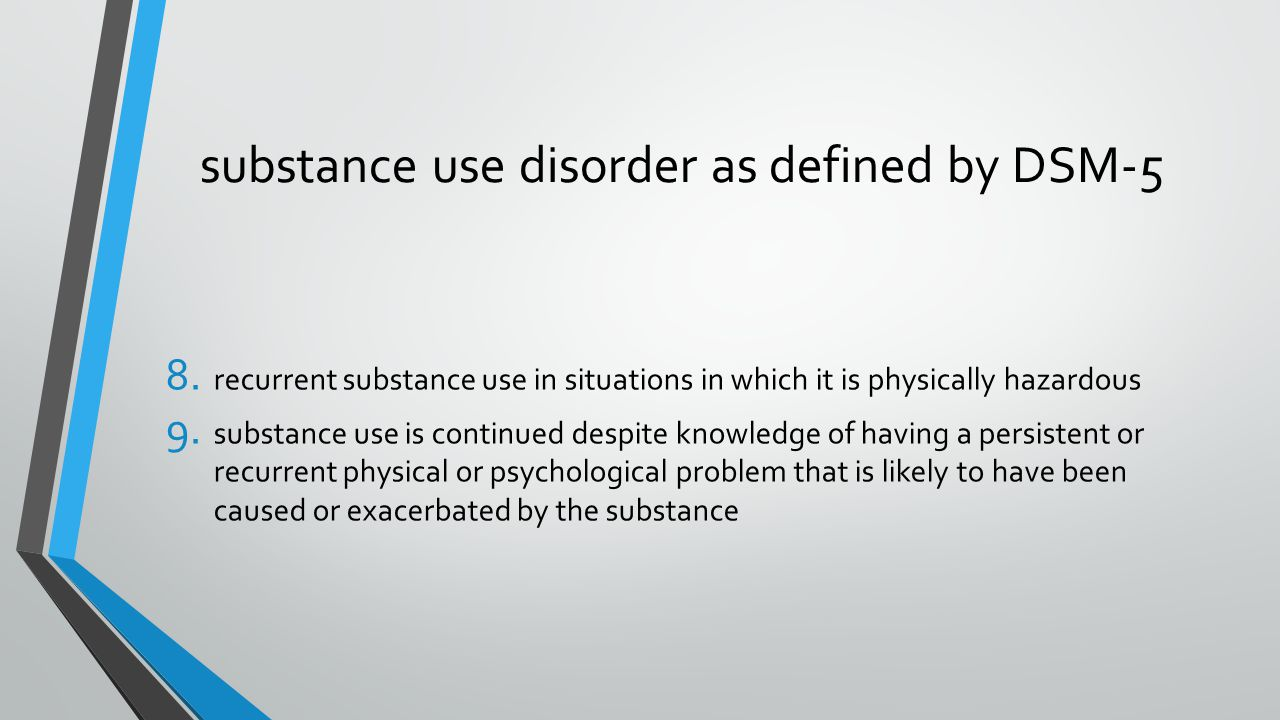 substance use disorder as defined by DSM-5 8.