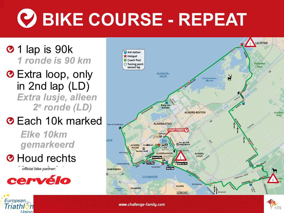 BIKE COURSE - REPEAT 1 lap is 90k 1 ronde is 90 km Extra loop, only in 2nd lap (LD) Extra lusje, alleen 2 e ronde (LD) Each 10k marked Elke 10km gemar
