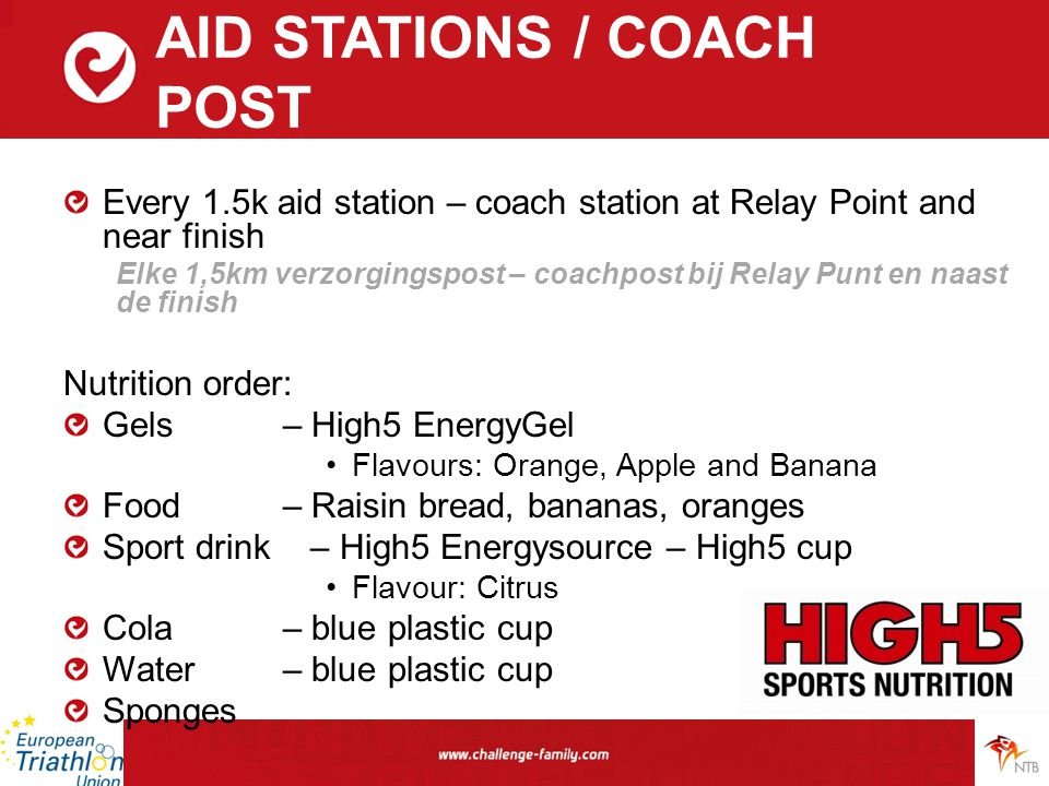 AID STATIONS / COACH POST Every 1.5k aid station – coach station at Relay Point and near finish Elke 1,5km verzorgingspost – coachpost bij Relay Punt