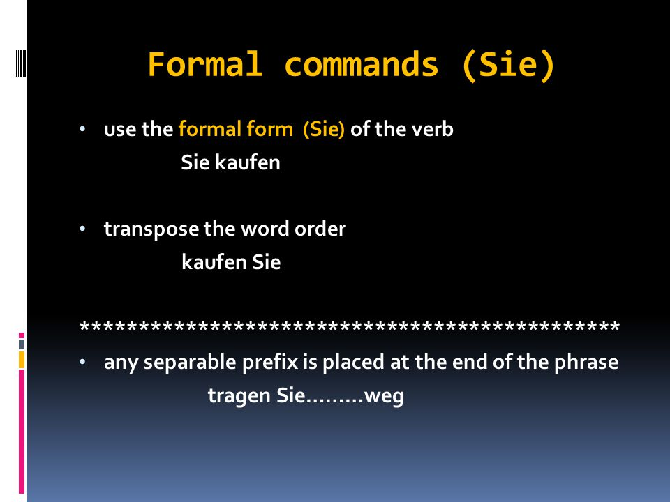 Let's commands (wir) use the first person plural form of the verb wir kaufen transpose the word order kaufen wir ******************************************* any separable prefix is placed at the end of the phrase tragen wir………weg